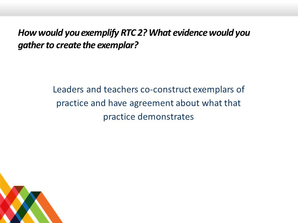 How would you exemplify RTC 2. What evidence would you gather to create the exemplar.