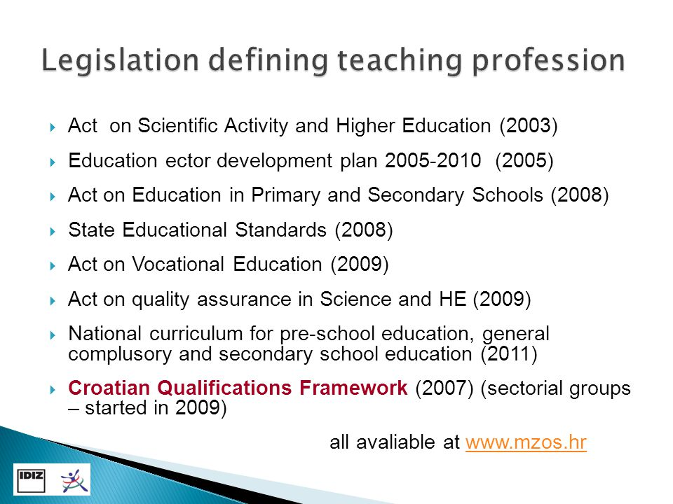  Initial teacher education: Class teachers (primary school): at teacher faculties, MA level, integrated program (300 ECTS), concurrent model, competence based curriculum Subject teachers (primary and secondary school): at discipline faculties, two cycles (3+2), consecutive model, teaching competences acquired at MA level – with 60 ECTS workload)  Induction: novice status, duration one year, on the job approach, appointed school – based mentor, regulated by by-law, state exam  In-service teacher education: organized & supervised by Agencies, recently modularised, losely connected to promotion  Quality assurance – external evaluation by Agency for science and higher education and National centre for external evaluation