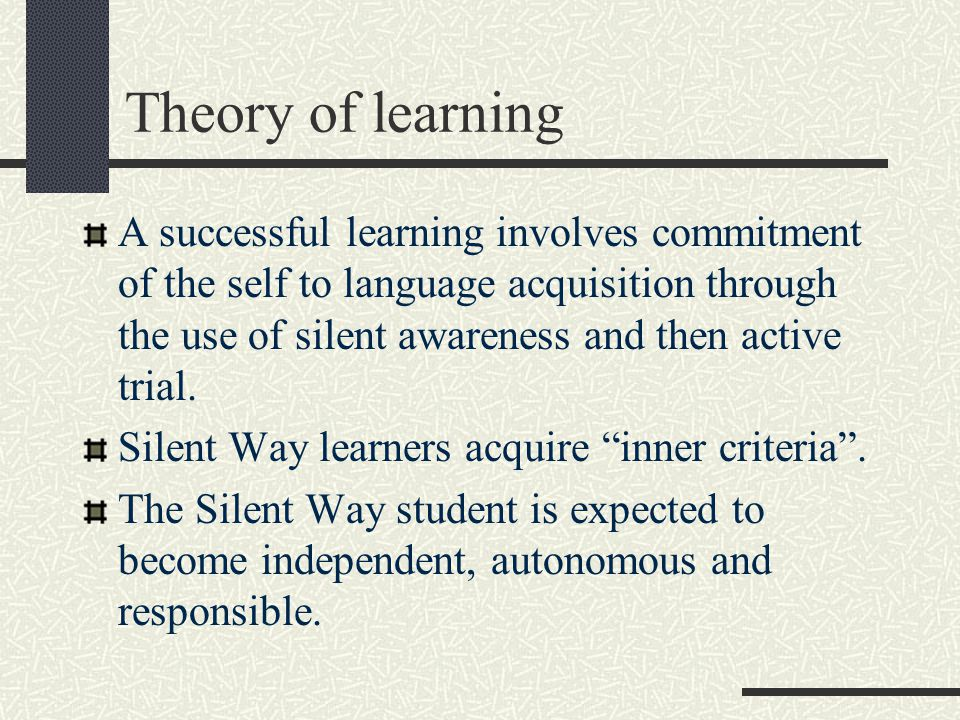 The learning hypotheses Learning is facilitated if the learner discovers or creates rather than remembers and repeats what is to be learned. Learning