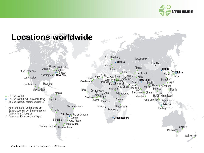Goethe-Institut – Ein weltumspannendes Netzwerk 7 Locations worldwide