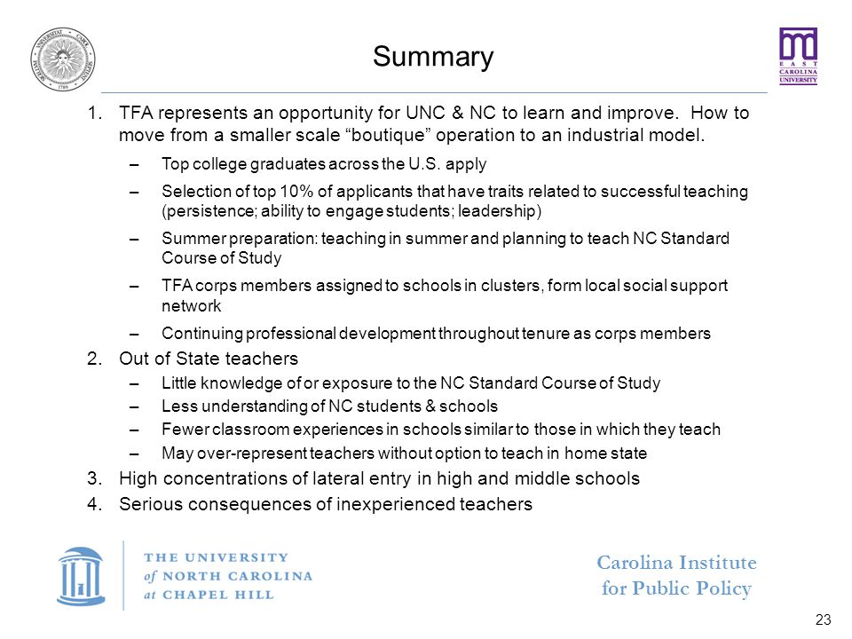 "Carolina Institute for Public Policy Summary 1.TFA represents an opportunity for UNC & NC to learn and improve. How to move from a smaller scale ""bout"