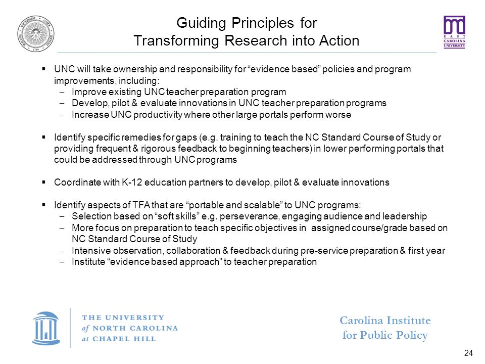 "Carolina Institute for Public Policy Guiding Principles for Transforming Research into Action 24  UNC will take ownership and responsibility for ""evi"