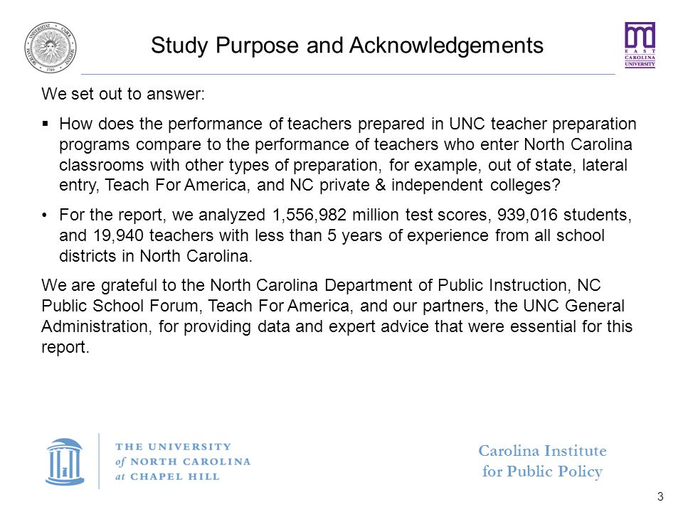 Carolina Institute for Public Policy Guiding Principles for Transforming Research into Action 24  UNC will take ownership and responsibility for evidence based policies and program improvements, including: – Improve existing UNC teacher preparation program – Develop, pilot & evaluate innovations in UNC teacher preparation programs – Increase UNC productivity where other large portals perform worse  Identify specific remedies for gaps (e.g.