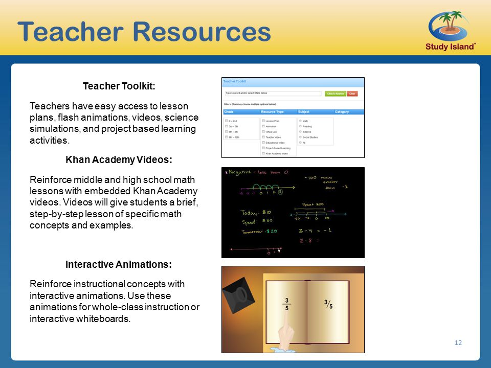 12 Teacher Resources Teacher Toolkit: Teachers have easy access to lesson plans, flash animations, videos, science simulations, and project based lear