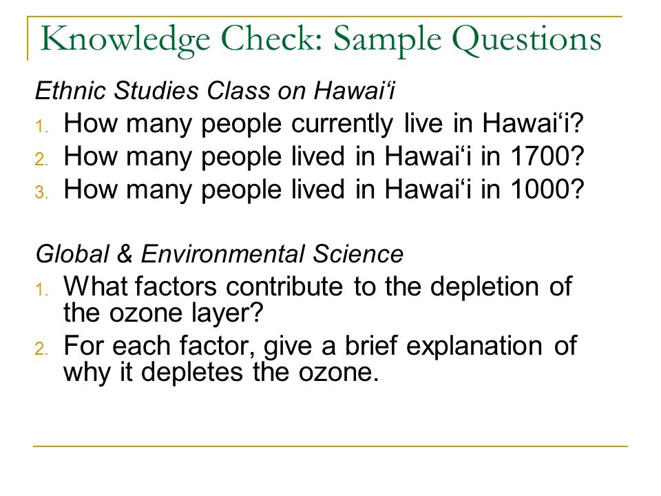 Knowledge Check: Sample Questions Ethnic Studies Class on Hawai'i 1.