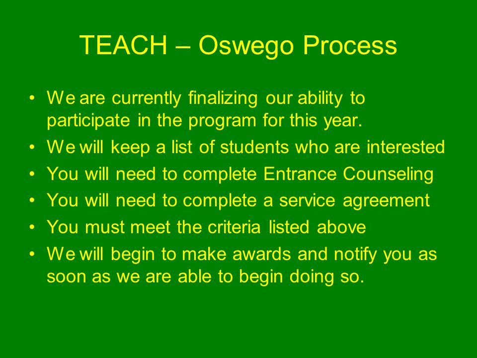 TEACH – Oswego Process We are currently finalizing our ability to participate in the program for this year.