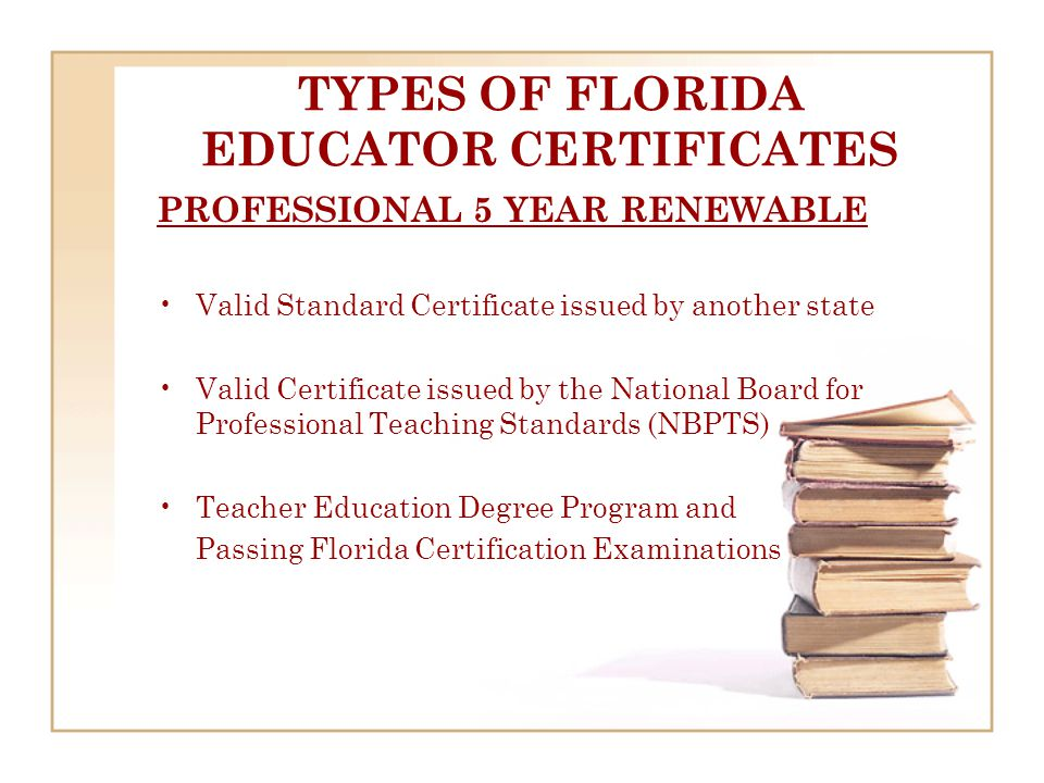 ROUTES TO CERTIFICATION The four major routes to Florida Certification are outlined on the next four slides