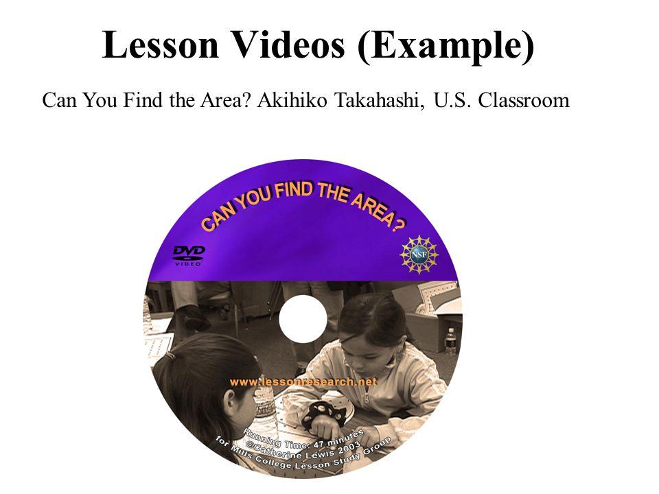 Lesson Videos (Example) Can You Find the Area Akihiko Takahashi, U.S. Classroom