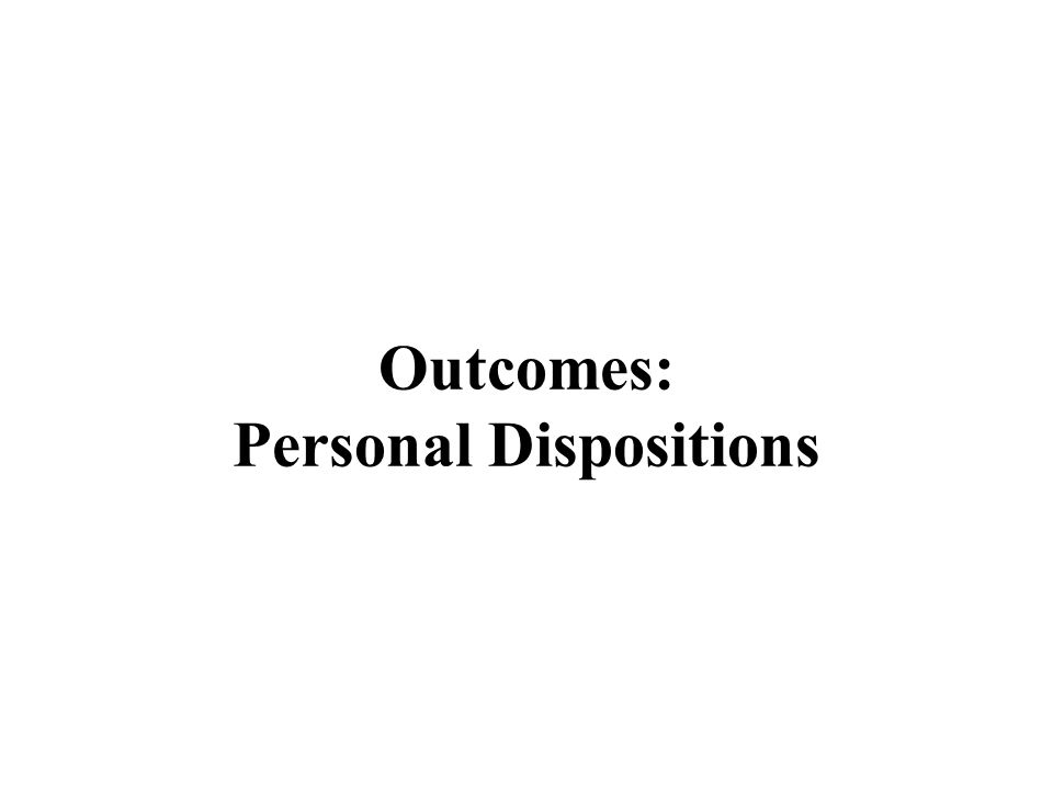 Outcomes: Personal Dispositions