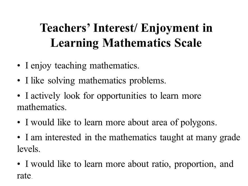I enjoy teaching mathematics. I like solving mathematics problems.