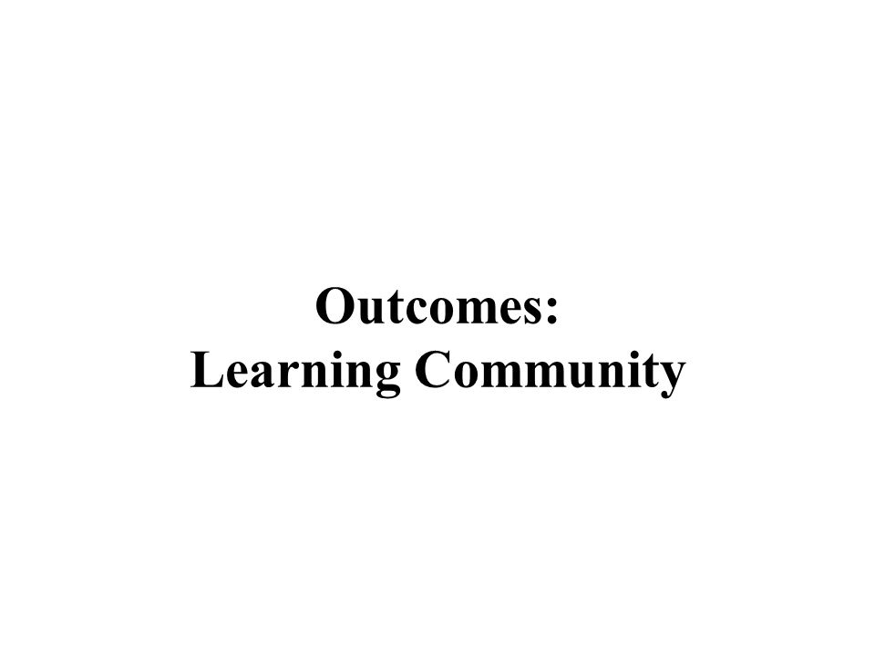 Outcomes: Learning Community