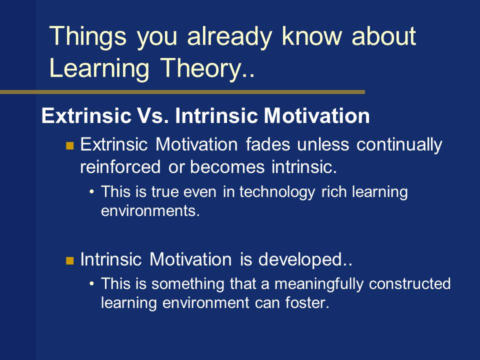 Things you already know about Learning Theory.. Extrinsic Vs.