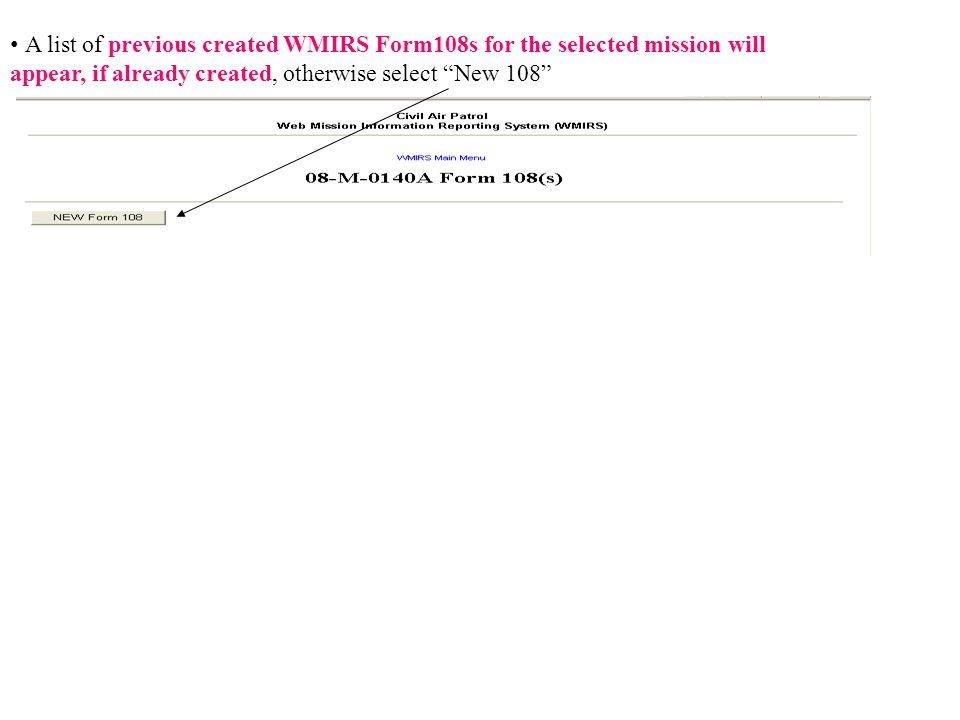 A list of previous created WMIRS Form108s for the selected mission will appear, if already created, otherwise select New 108