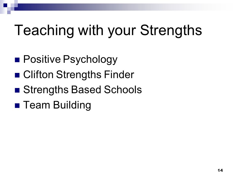 14 Teaching with your Strengths Positive Psychology Clifton Strengths Finder Strengths Based Schools Team Building