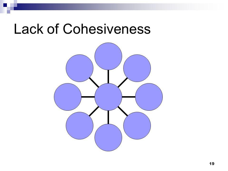 19 Lack of Cohesiveness