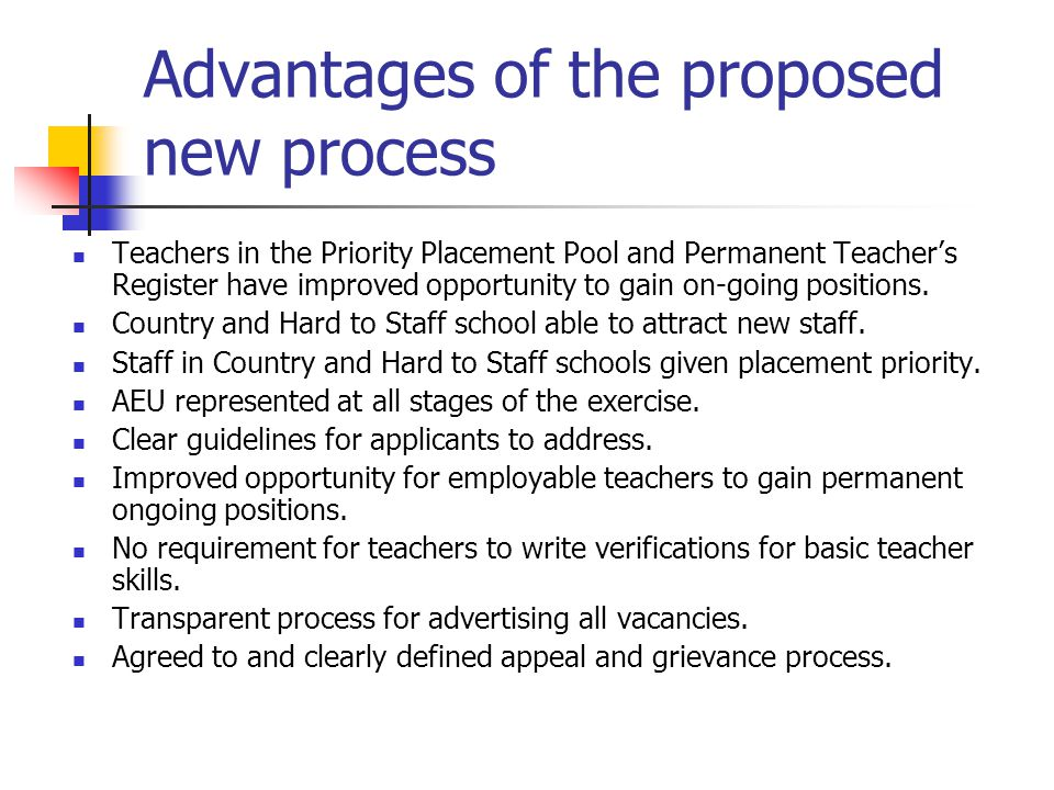 Advantages of the proposed new process Teachers in the Priority Placement Pool and Permanent Teacher's Register have improved opportunity to gain on-g