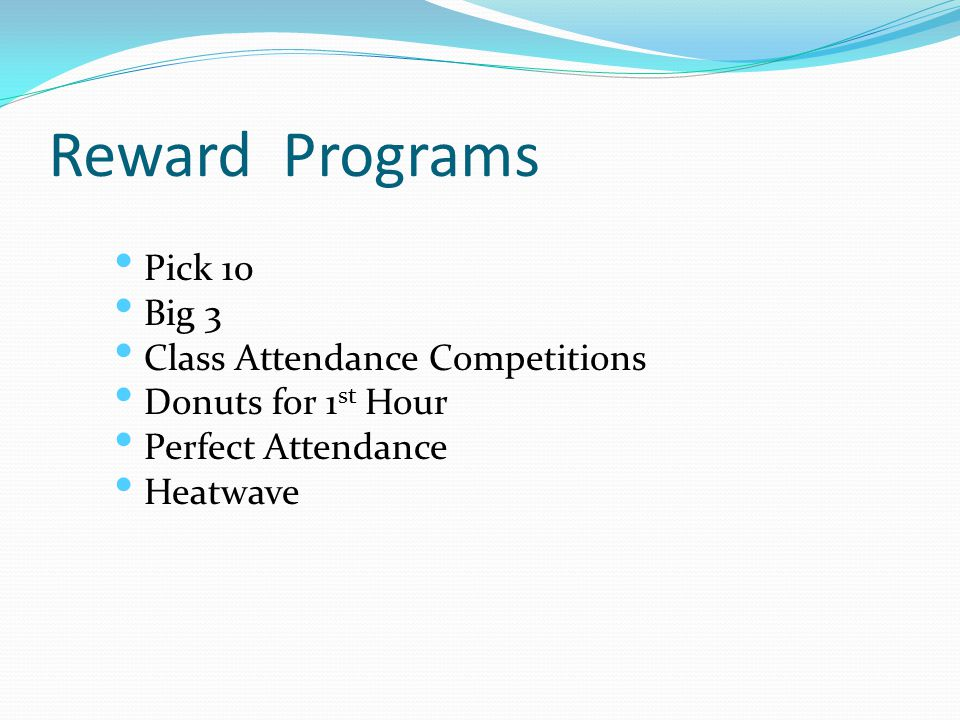 Reward Programs Pick 10 Big 3 Class Attendance Competitions Donuts for 1 st Hour Perfect Attendance Heatwave
