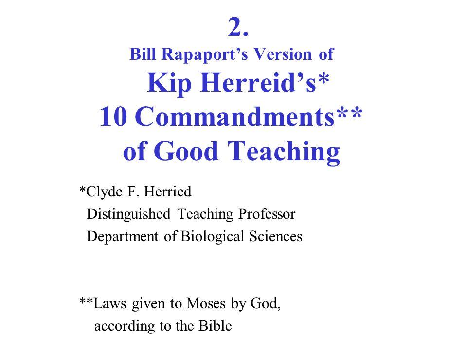 2. Bill Rapaport's Version of Kip Herreid's* 10 Commandments** of Good Teaching *Clyde F.