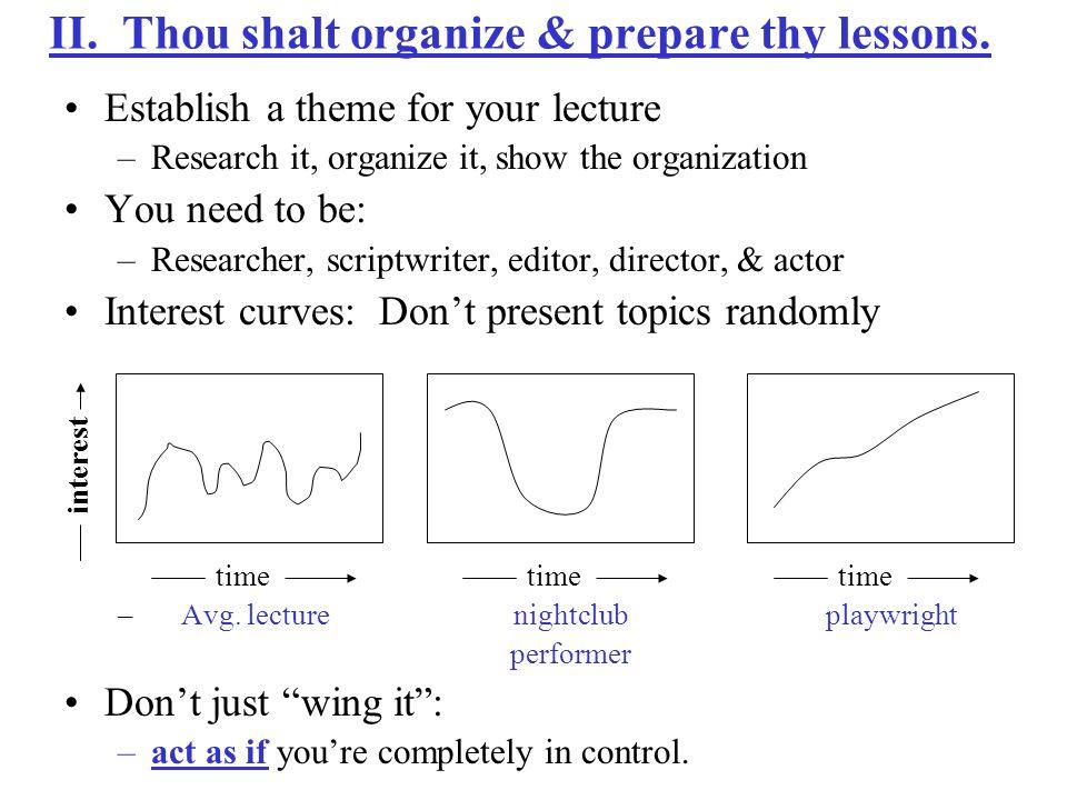 II. Thou shalt organize & prepare thy lessons.