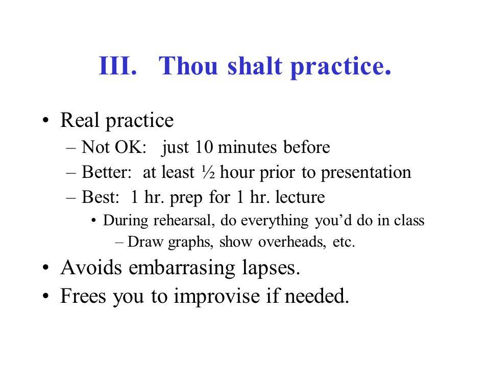 III.Thou shalt practice.