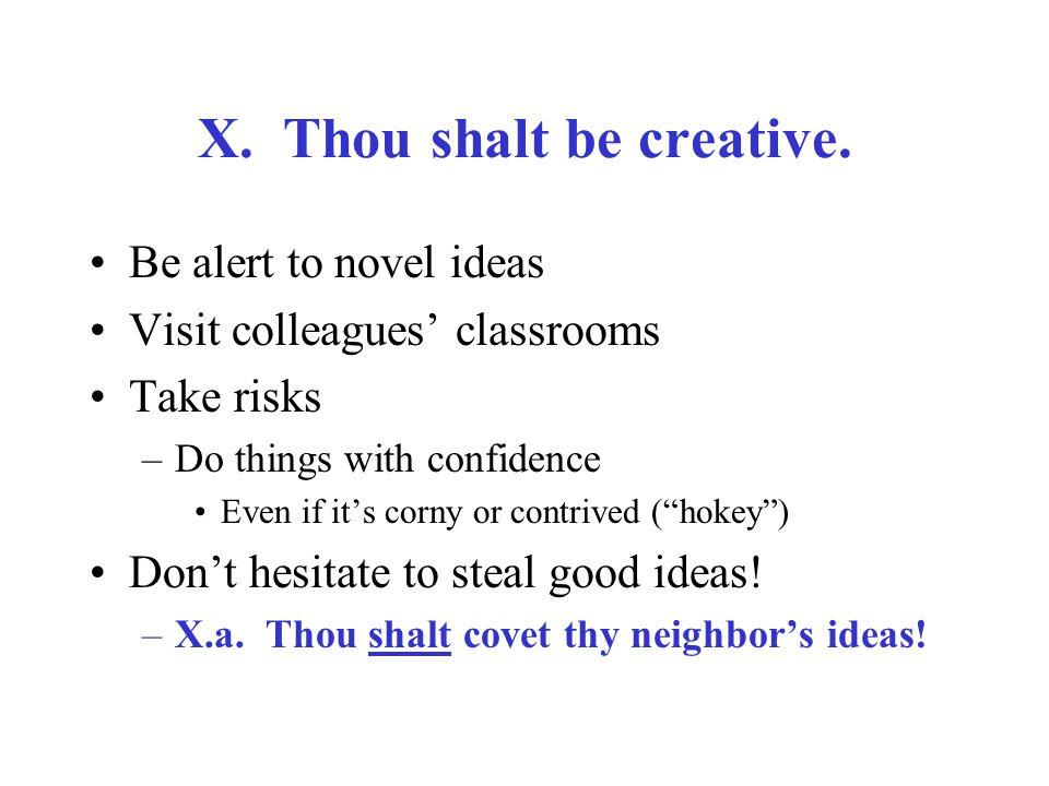 X. Thou shalt be creative.