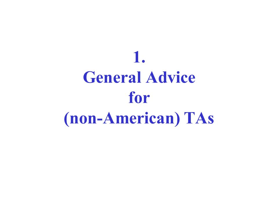 1. General Advice for (non-American) TAs