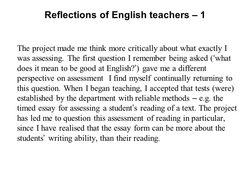 Reflections of English teachers – 1 The project made me think more critically about what exactly I was assessing.