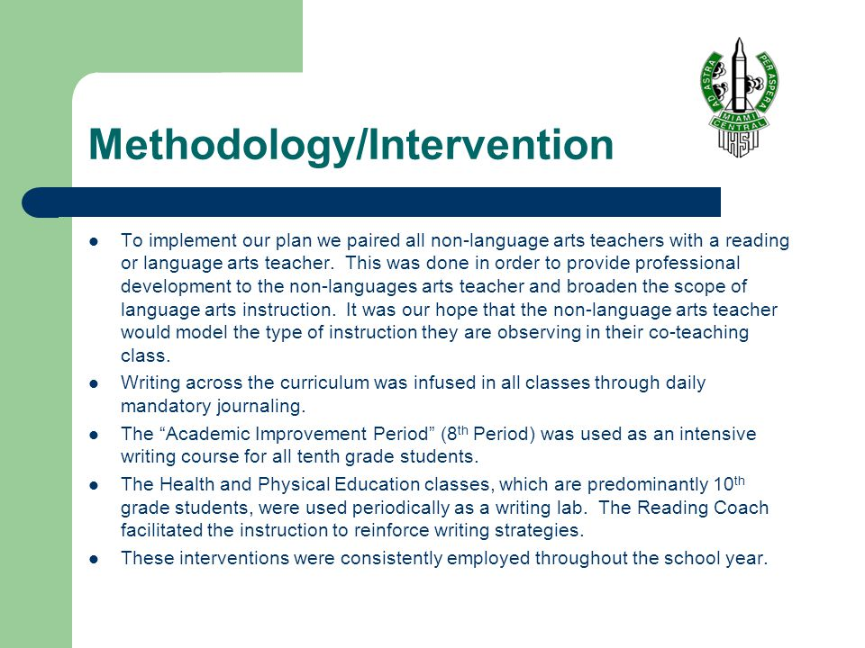Methodology/Intervention To implement our plan we paired all non-language arts teachers with a reading or language arts teacher.