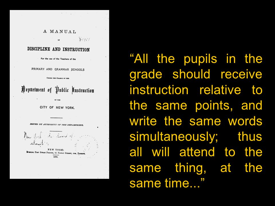 """All the pupils in the grade should receive instruction relative to the same points, and write the same words simultaneously; thus all will attend to"