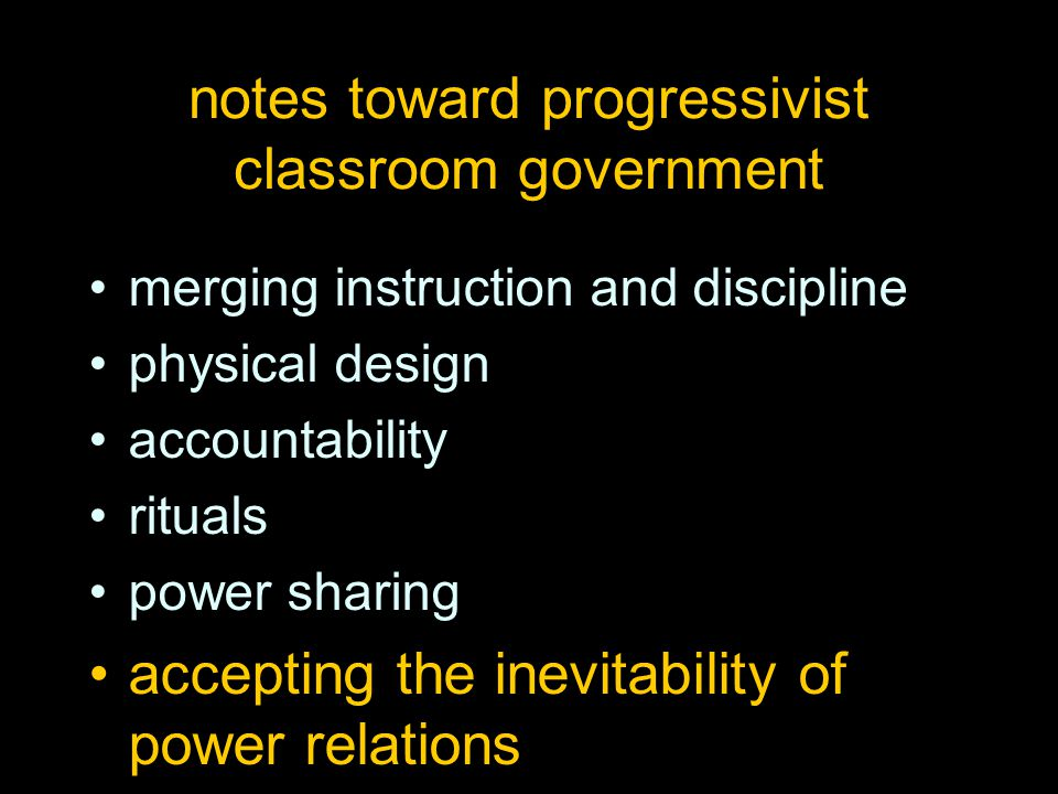 notes toward progressivist classroom government merging instruction and discipline physical design accountability rituals power sharing accepting the