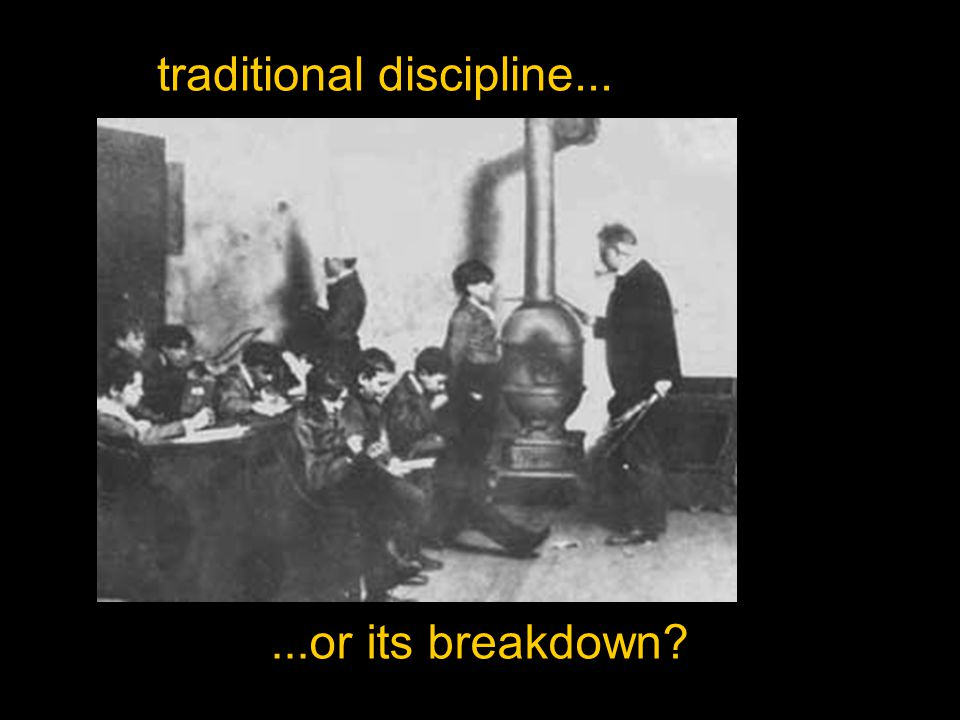 traditional discipline......or its breakdown?