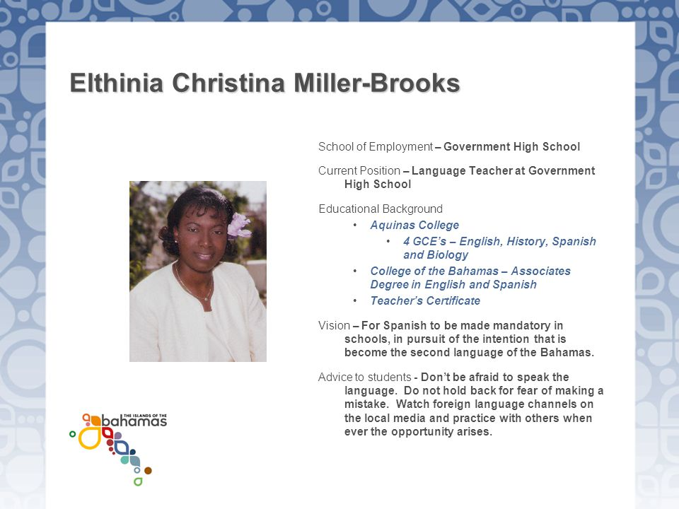 Elthinia Christina Miller-Brooks School of Employment – Government High School Current Position – Language Teacher at Government High School Education