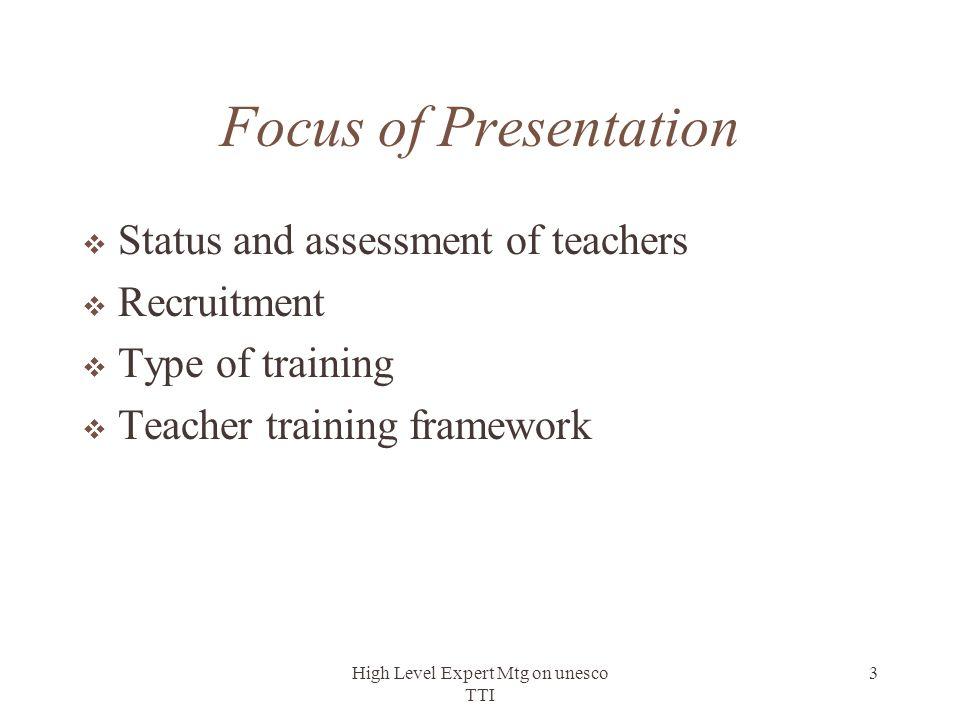 3 Focus of Presentation  Status and assessment of teachers  Recruitment  Type of training  Teacher training framework