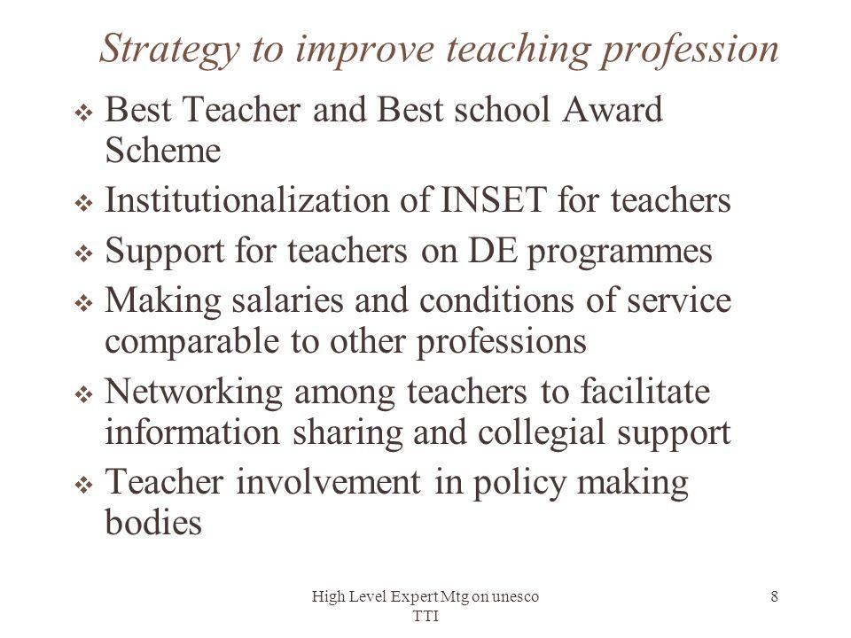 High Level Expert Mtg on unesco TTI 8 Strategy to improve teaching profession  Best Teacher and Best school Award Scheme  Institutionalization of IN