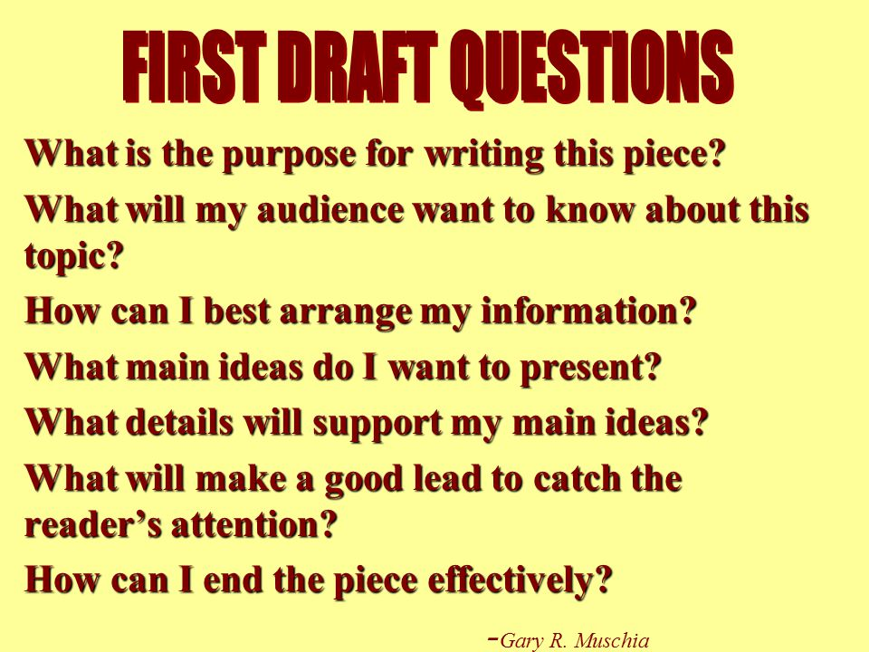 Drafting The writers express ideas in an uninterrupted flow while keeping the purpose and audience in mind. They get information on paper, concentrate