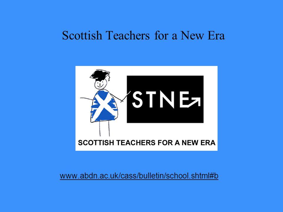 Scottish Teachers for a New Era www.abdn.ac.uk/cass/bulletin/school.shtml#b