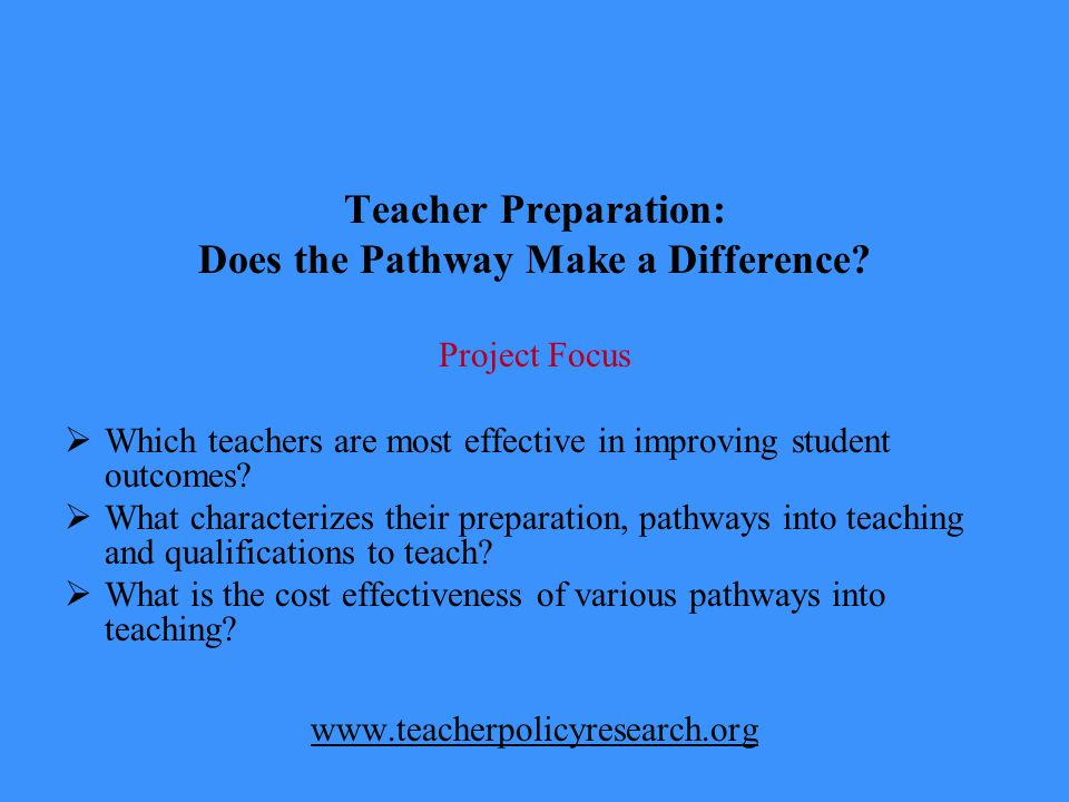 Teacher Preparation: Does the Pathway Make a Difference.