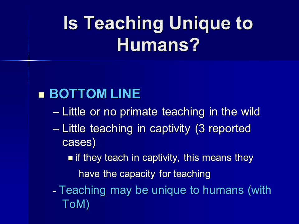 Is Teaching Unique to Humans.