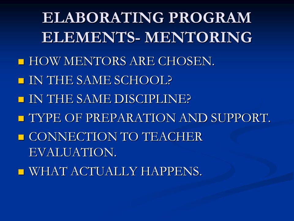ELABORATING PROGRAM ELEMENTS- MENTORING HOW MENTORS ARE CHOSEN.