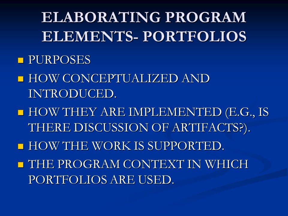 ELABORATING PROGRAM ELEMENTS- PORTFOLIOS PURPOSES PURPOSES HOW CONCEPTUALIZED AND INTRODUCED.