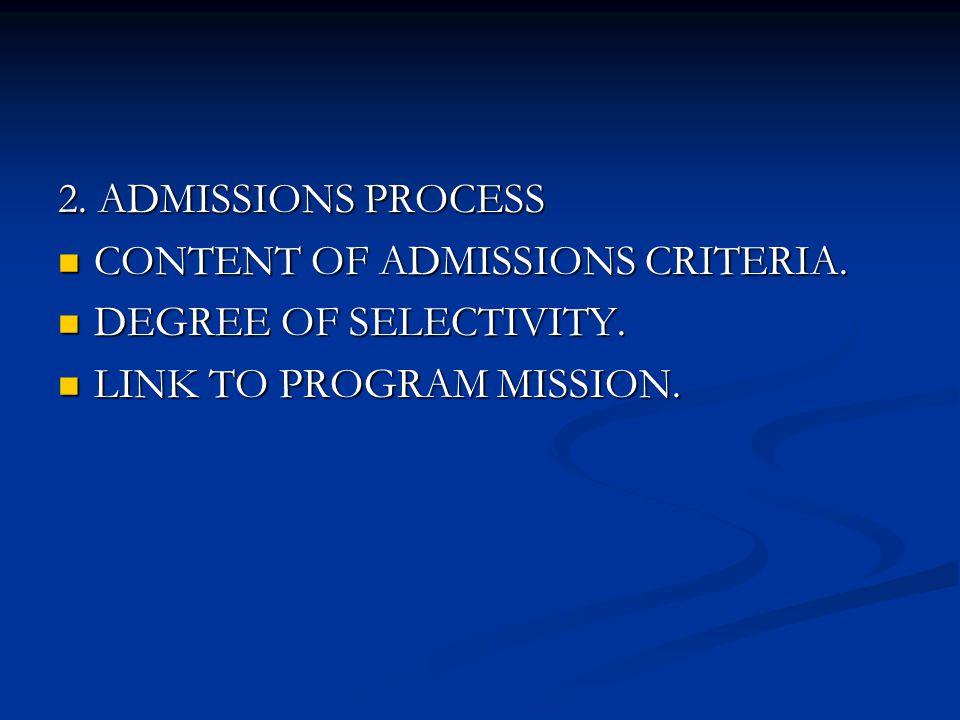 2. ADMISSIONS PROCESS CONTENT OF ADMISSIONS CRITERIA.