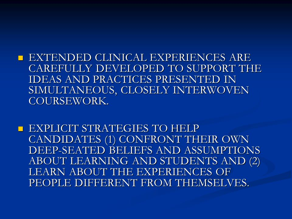 EXTENDED CLINICAL EXPERIENCES ARE CAREFULLY DEVELOPED TO SUPPORT THE IDEAS AND PRACTICES PRESENTED IN SIMULTANEOUS, CLOSELY INTERWOVEN COURSEWORK. EXT