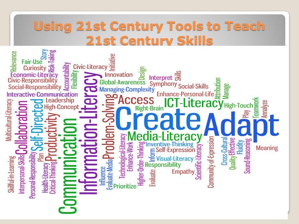 Using 21st Century Tools to Teach 21st Century Skills