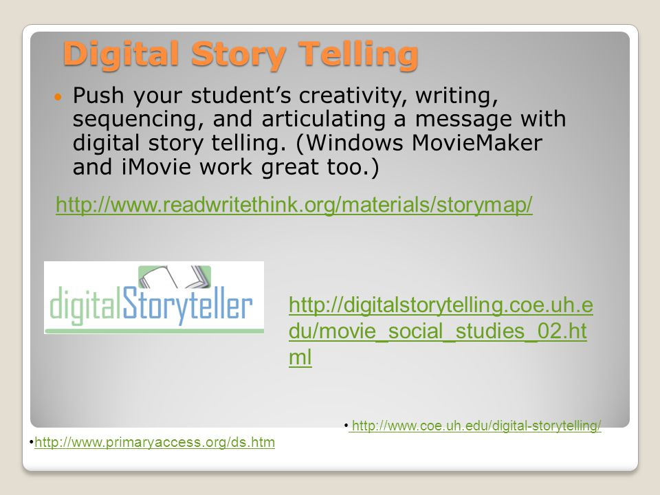 Digital Story Telling Push your student's creativity, writing, sequencing, and articulating a message with digital story telling.