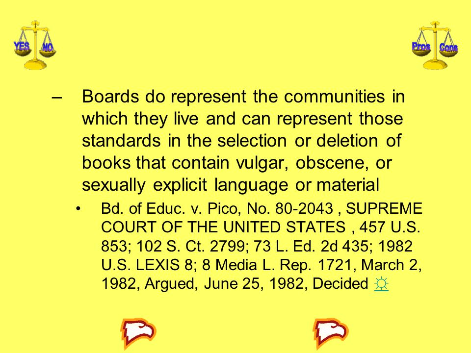–Boards do represent the communities in which they live and can represent those standards in the selection or deletion of books that contain vulgar, o