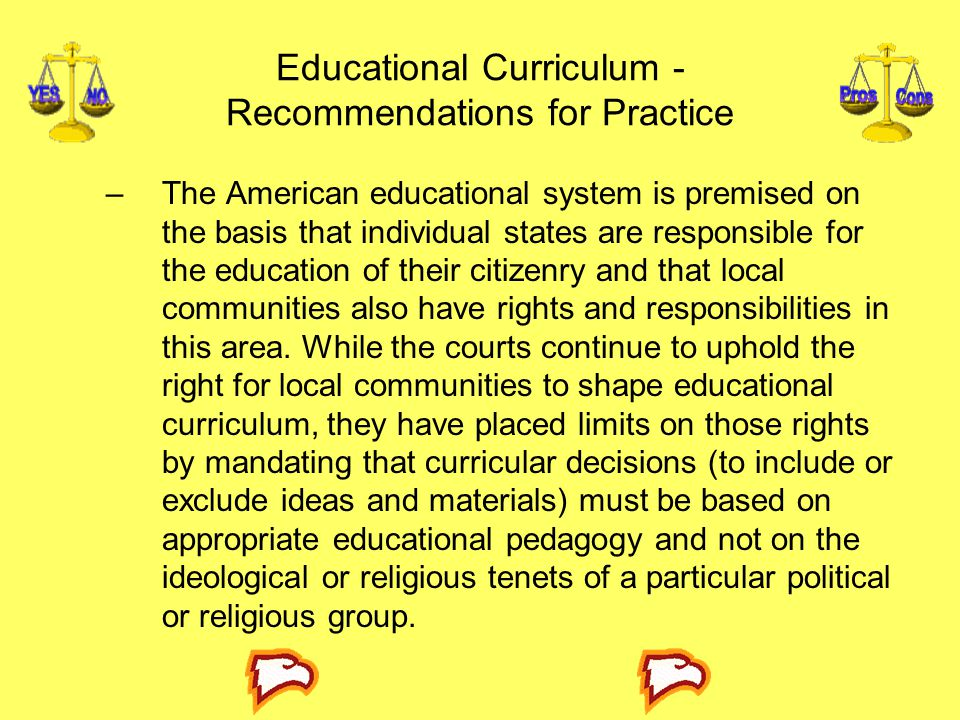 Educational Curriculum - Recommendations for Practice –The American educational system is premised on the basis that individual states are responsible