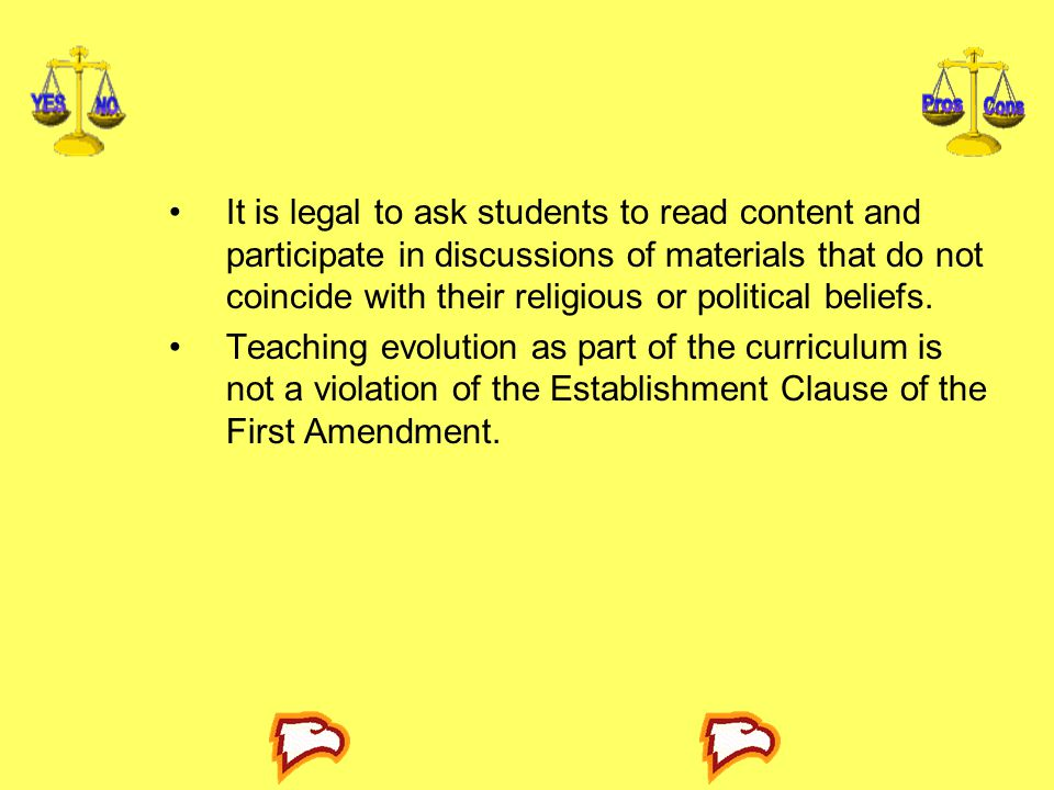 It is legal to ask students to read content and participate in discussions of materials that do not coincide with their religious or political beliefs