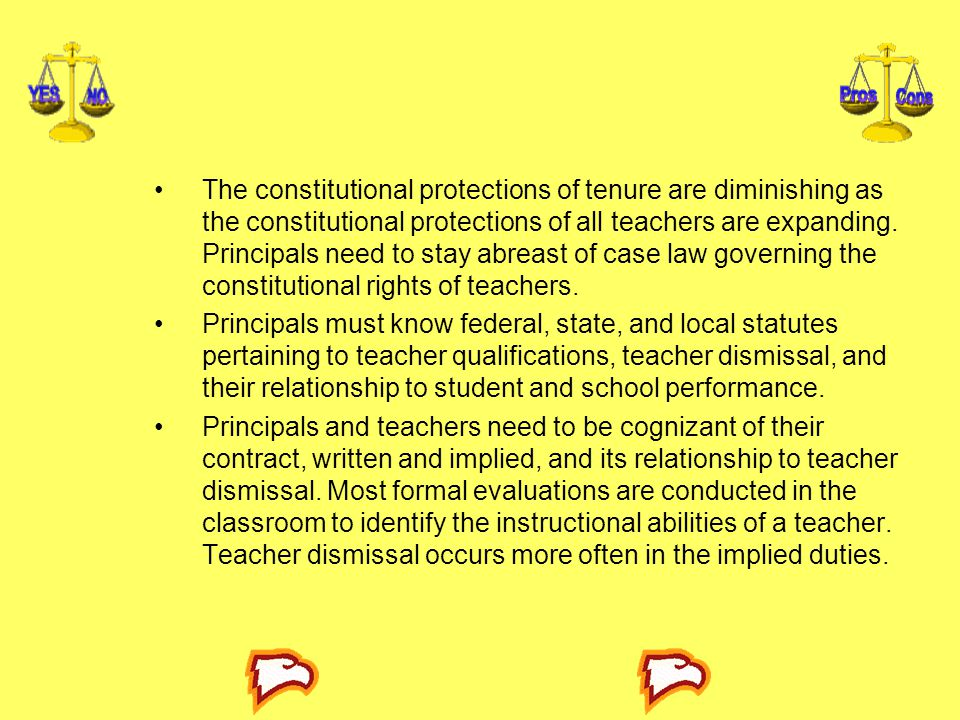 The constitutional protections of tenure are diminishing as the constitutional protections of all teachers are expanding. Principals need to stay abre