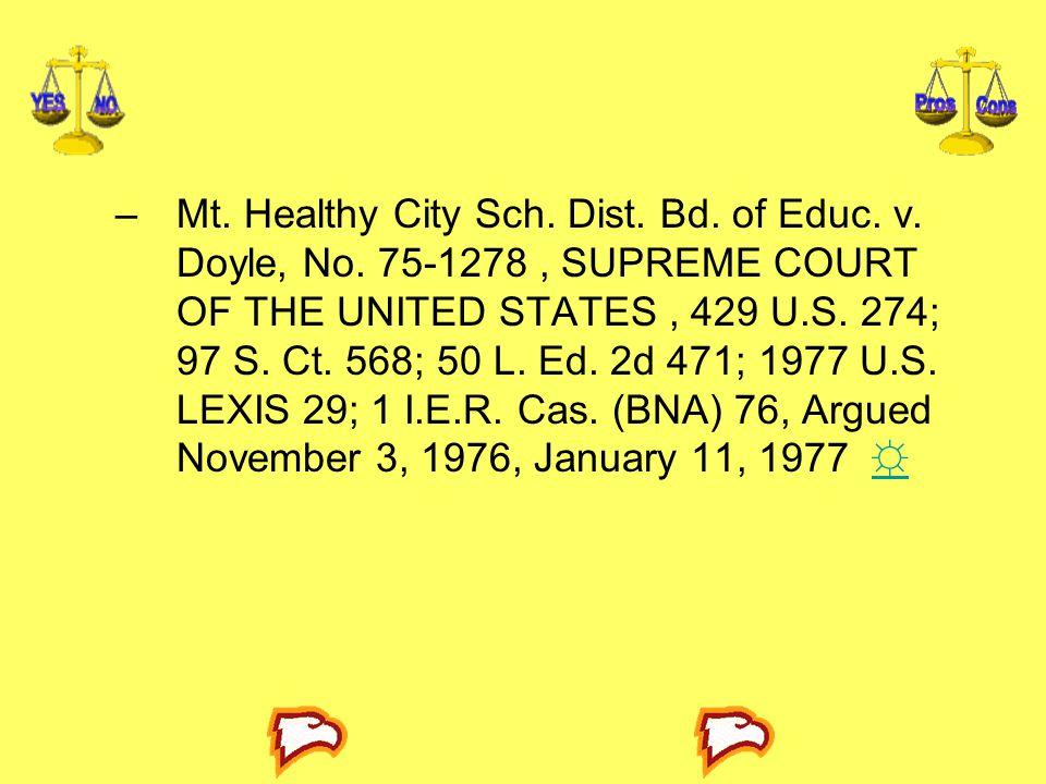 –Mt. Healthy City Sch. Dist. Bd. of Educ. v. Doyle, No. 75-1278, SUPREME COURT OF THE UNITED STATES, 429 U.S. 274; 97 S. Ct. 568; 50 L. Ed. 2d 471; 19