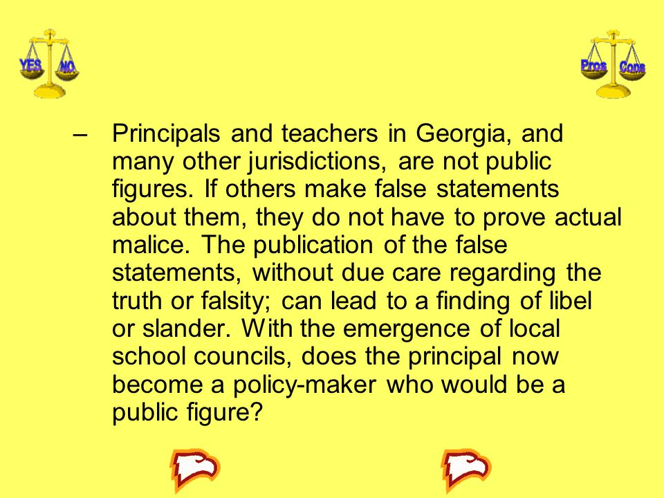 –Principals and teachers in Georgia, and many other jurisdictions, are not public figures. If others make false statements about them, they do not hav